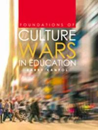 Foundations of Culture Wars in Education