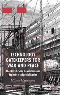 Technology Gatekeepers for War and Peace