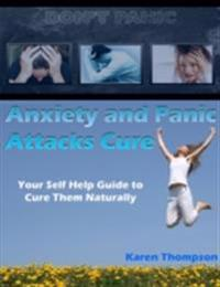 Anxiety and Panic Attacks Cure: Your Self Help Guide to Cure Them Naturally