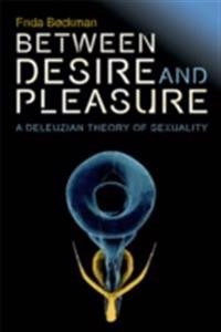 Between Desire and Pleasure: A Deleuzian Theory of Sexuality