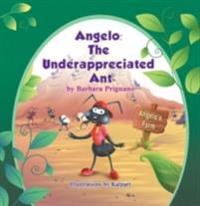 Angelo: The Underappreciated Ant