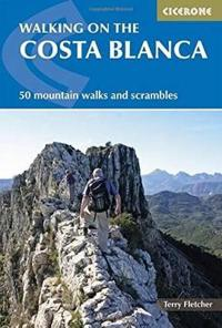 Walking on the Costa Blanca: 50 Mountain Walks and Scrambles