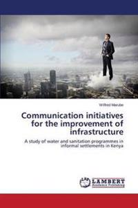 Communication Initiatives for the Improvement of Infrastructure