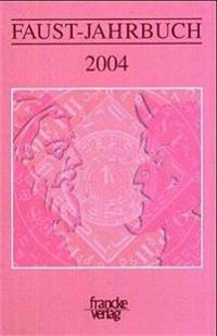 Faust-Jahrbuch Jahrgang 1 (2004)