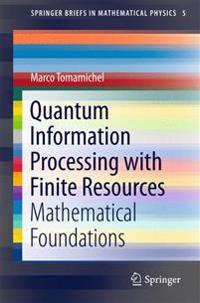 Quantum Information Processing with Finite Resources