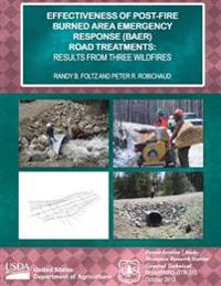 Effectiveness of Post-Fire Burned Area Emergency Response (Baer) Road Treatments: Results from Three Wildfires