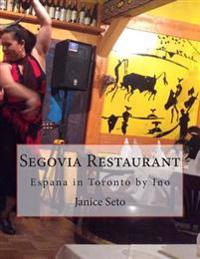 Segovia Restaurant: Espana in Toronto by Ino