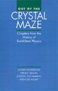 Out of the Crystal Maze Chapters from the History of Solid-State Physics
