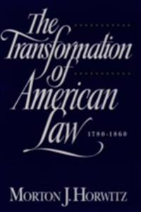 Transformation of American Law, 1870-1960: The Crisis of Legal Orthodoxy