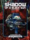 Shadow of a Black Sun (Classic Reprint): A Supplement for Shatterzone