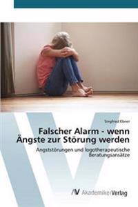 Falscher Alarm - Wenn Angste Zur Storung Werden
