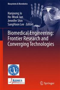 Biomedical Engineering: Frontier Research and Converging Technologies