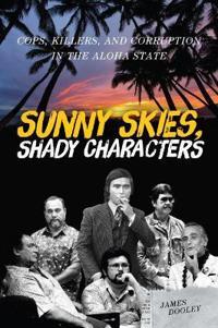 Sunny Skies, Shady Characters