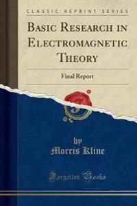 Basic Research in Electromagnetic Theory