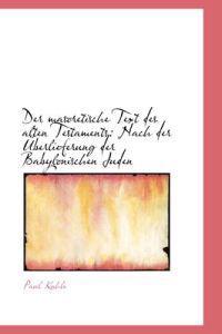 Der Masoretische Text Des Alten Testaments