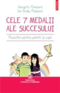 Cele sapte medalii ale succesului. Povestiri pentru parinti si copii