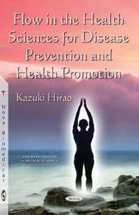 Flow in the Health Sciences for Disease Prevention and Health Promotion