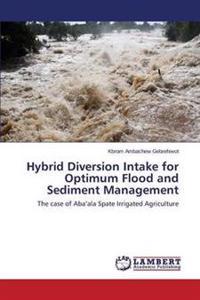Hybrid Diversion Intake for Optimum Flood and Sediment Management