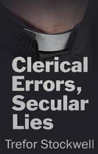Clerical Errors, Secular Lies