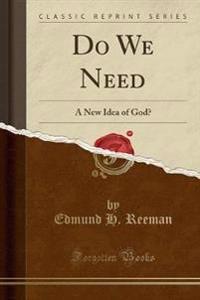 Do We Need