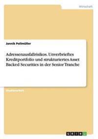 Adressenausfallrisikos. Unverbrieftes Kreditportfolio Und Strukturiertes Asset Backed Securities in Der Senior Tranche