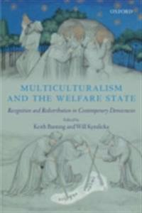 Multiculturalism and the Welfare State Recognition and Redistribution in Contemporary Democracies