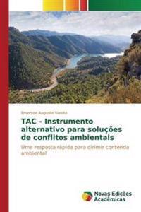 Tac - Instrumento Alternativo Para Solucoes de Conflitos Ambientais