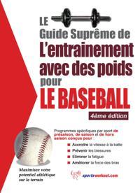 Le guide supreme de l'entrainement avec des poids pour le baseball