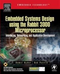 Embedded Systems Design using the Rabbit 3000 Microprocessor