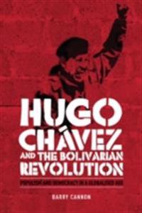 Hugo Chavez and the Bolivarian Revolution: Populism and democracy in a globalised age