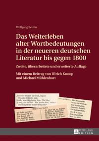 Das Weiterleben alter Wortbedeutungen in der neueren deutschen Literatur bis gegen 1800