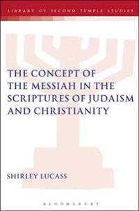 Concept of the Messiah in the Scriptures of Judaism and Christianity
