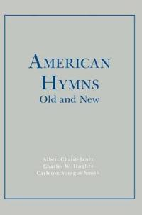 American Hymns Old and New