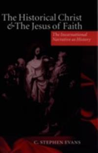 Historical Christ and the Jesus of Faith: The Incarnational Narrative as History