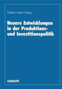 Neuere Entwicklungen in Der Produktions- Und Investitionspolitik