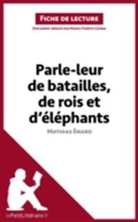 Parle-leur de batailles, de rois et d'elephants de Mathias Enard (Fiche de lecture)