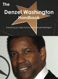 Denzel Washington Handbook - Everything you need to know about Denzel Washington