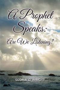 A Prophet Speaks: Are We Listening?