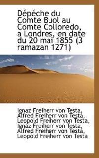 D P Che Du Comte Buol Au Comte Colloredo, a Londres, En Date Du 20 Mai 1855 (3 Ramazan 1271)