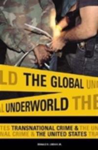 Global Underworld: Transnational Crime and the United States