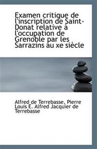 Examen Critique de L'Inscription de Saint-Donat Relative A L'Occupation de Grenoble Par Les Sarrazin