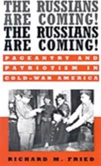 Russians Are Coming! The Russians Are Coming!: Pageantry and Patriotism in Cold-War America