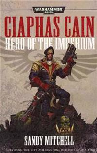 Caiphas Cain: Hero of the Imperium