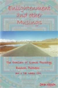 Enlightenment and Other Musings: The Frontiers of Science, Psychology, Buddhism, Philosophy and a Yak named Elvis