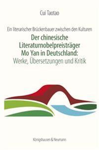 Der chinesische Literaturnobelpreisträger Mo Yan in Deutschland: Werke, Übersetzungen und Kritik