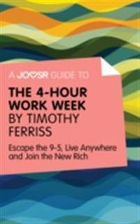 Joosr Guide to... The 4-Hour Work Week by Timothy Ferriss