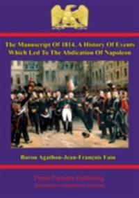 manuscript of 1814. A history of events which led to the abdication of Napoleon