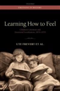 Learning How to Feel: Childrens Literature and Emotional Socialization, 1870-1970