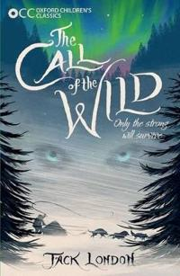 Oxford childrens classics: the call of the wild