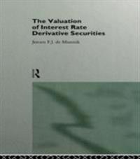 Valuation of Interest Rate Derivative Securities